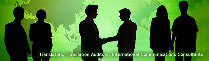 Translators, Translation Auditors, International Communications Consultants