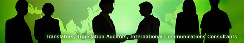 Translators, Translation Auditors, International Communications Consultants